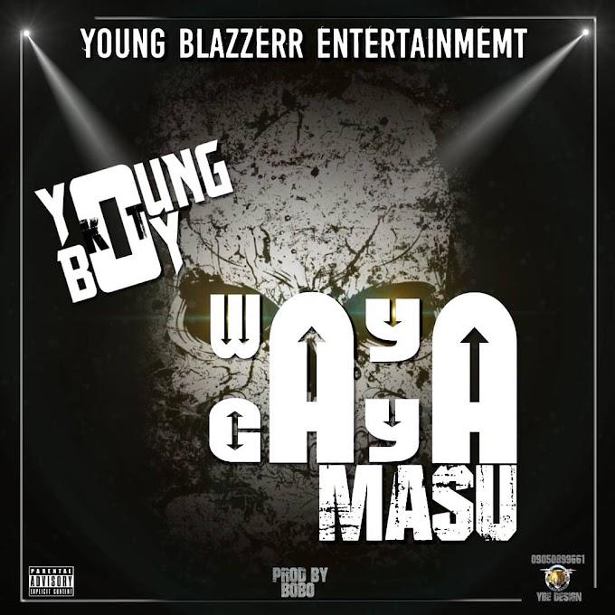 Wayagaya Musu Music | By Young Boy kt