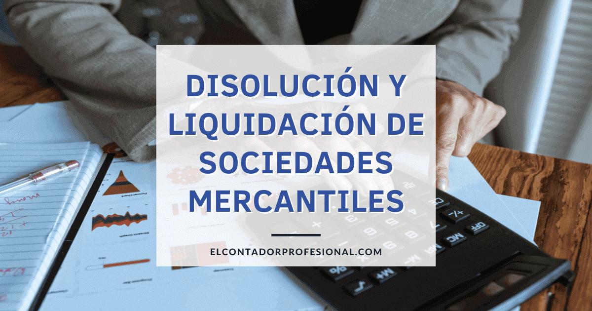 disolucion y liquidacion de sociedades mercantiles