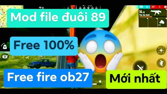 FILE ĐUÔI 89 FIX LAG XUYÊN TƯỜNG OBB MỚI NHẤT FREE FIRE OB27 ĐỊNH VỊ CAO FREE 100%