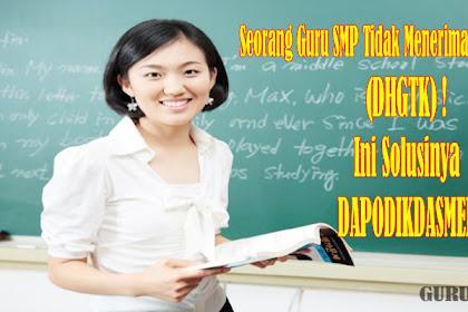 Seorang Guru SMP Tidak Menerima Sertifikasi Guru (DHGTK) ! Ini Solusinya - DAPODIKDASMEN