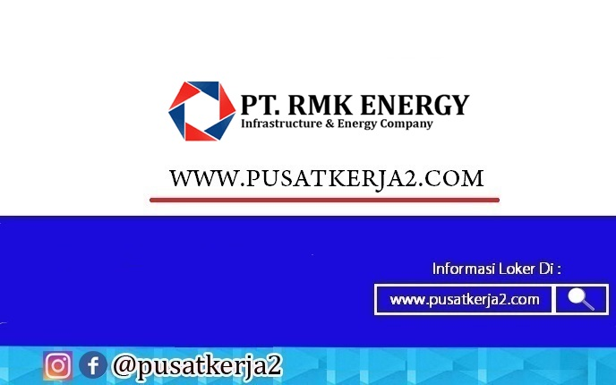 Lowongan Kerja D3s1 Palembang Pt Rmk Energy Maret 2021 Lowongan Kerja Sma Smk D3 S1 Juni 2021