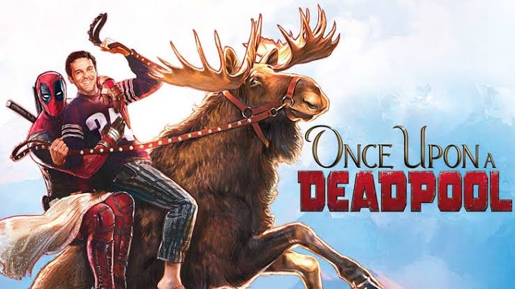 Once Upon a Deadpool (2018) Bluray Subtitle Indonesia