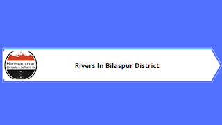 Rivers In Bilaspur District