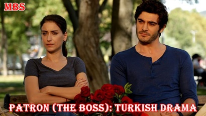 Patron (The Boss) Synopsis And Cast: Turkish Drama | Full