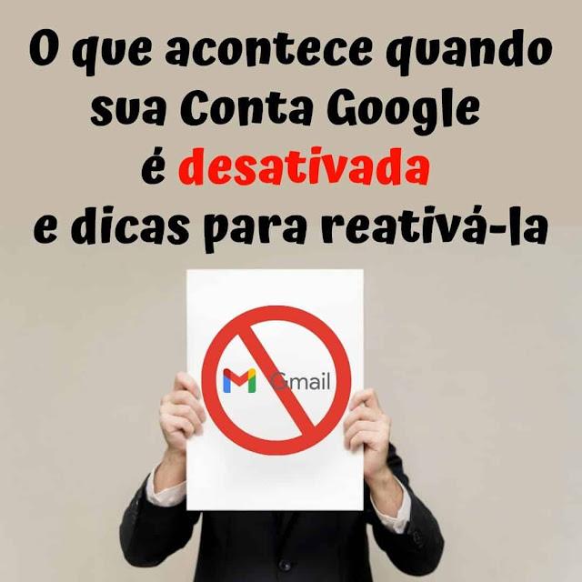 O que acontece quando sua Conta Google é desativada e dicas para recuperá-la
