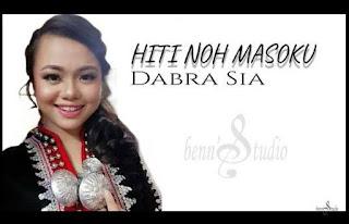 Lirik Hiti Noh Masoku - Dabra Sia