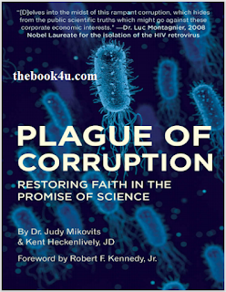 Plague of Corruption, Restoring Faith in the Promise of Science, Dr. Judy Mikovits, Kent Heckenlively, Robert F. Kennedy Jr, PDF book, free download