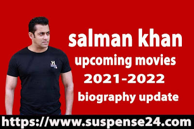 salman khan new movie 2021-2022 and biography update