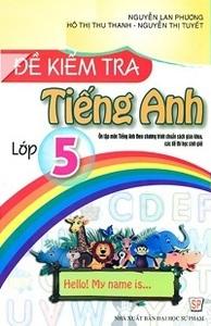 Đề Kiểm Tra Tiếng Anh Lớp 5 - Nguyễn Lan Phương