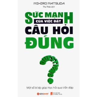 Sức Mạnh Của Việc Đặt Câu Hỏi Đúng ebook PDF EPUB AWZ3 PRC MOBI