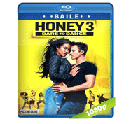 Honey 3: Dare to Dance (2016) Full HD BRRip 1080p Audio Dual Latino/Ingles 5.1