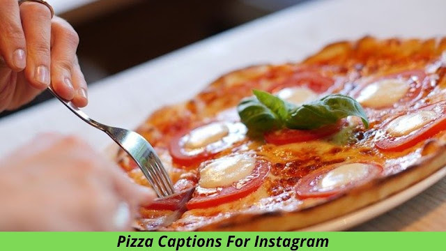151+ Pizza Captions For Instagram Also Pizza  Quotes & Puns Of [ 2021 ]