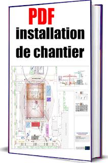 installation de chantier pdf،installation de chantier ofppt،installation de chantier exercice،installation de chantier travaux publics pdf،installation de chantier pdf ofppt