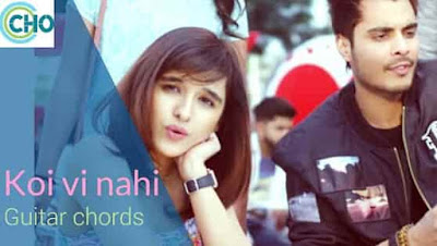 guitar chords of song KOI VI NAHI accurate | Shirley Setia