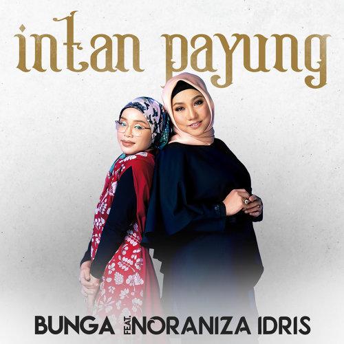 Lirik Lagu Bunga, Noraniza Idris - Intan Payung