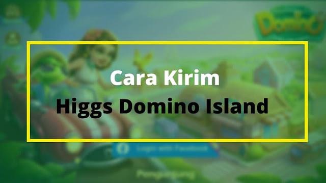 Cara Kirim Chip Higgs Domino Island