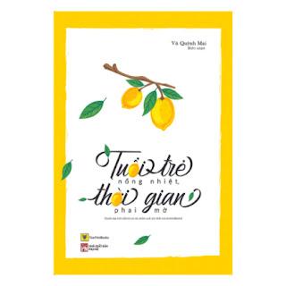 Tuổi Trẻ Nồng Nhiệt, Thời Gian Phai Mờ (Tái Bản) ebook PDF-EPUB-AWZ3-PRC-MOBI