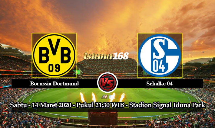 Prediksi Bola Akurat Istana168 Dortmund vs Schalke 04 14 Maret 2020