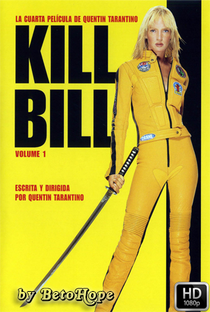 Kill Bill: Volumen 1 [1080p] [Latino-Ingles] [MEGA]