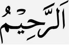 Memahami Asma' dan Kerahiman-NYA
