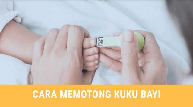 Cara Memotong Kuku Bayi yang Aman