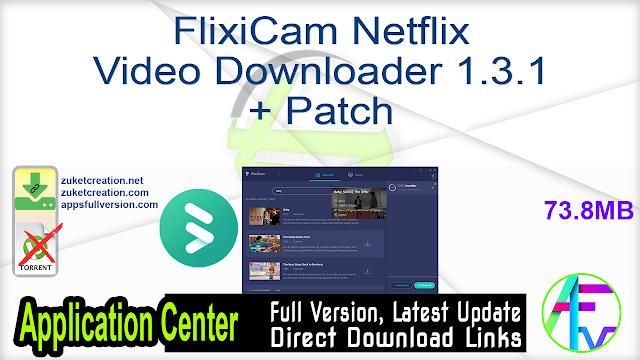 FlixiCam Netflix Video Downloader 1.3.1 + Patch