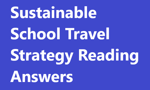 Sustainable School Travel Strategy Reading Answers