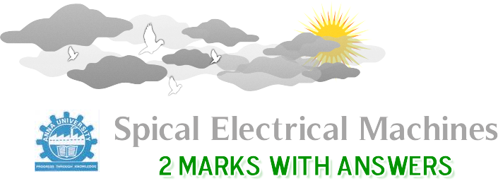 Anna University - Special Electrical Machines - Two Marks