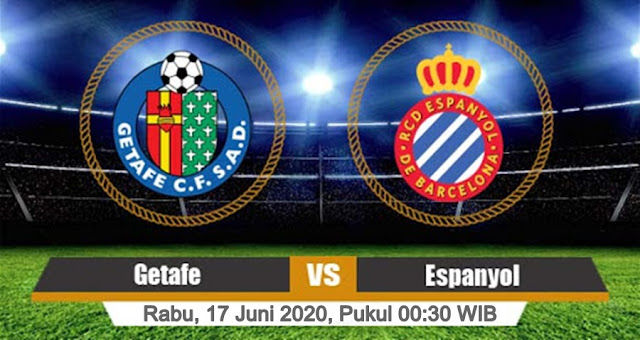 Prediksi Getafe Vs Espanyol, Rabu 17 Juni 2020 Pukul 00.30 WIB