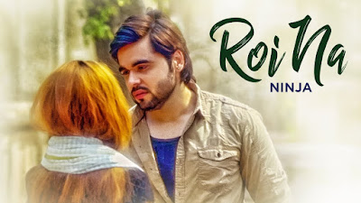 Roi Na Lyrics: A sad punjabi song in the voice of Ninja from the album Shiddat which is composed by Goldboy while lyrics is penned by Nirmaan