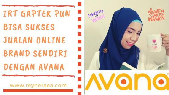 Sukses Jualan Online Brand Sendiri Dengan Avana