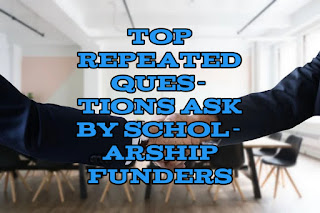 Top repeated questions ask by scholarship funders