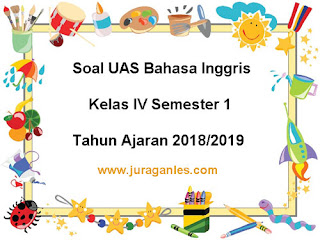 Contoh Soal UAS Bahasa Inggris Kelas 4 Semester 1 Terbaru Tahun 2018/2019