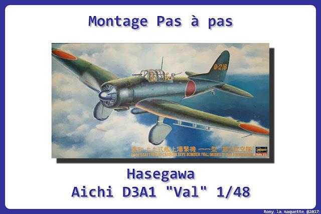 """Montage pas à pas du Aichi D3A1 """"VAL"""" de chez Hasegawa au 1/48."""