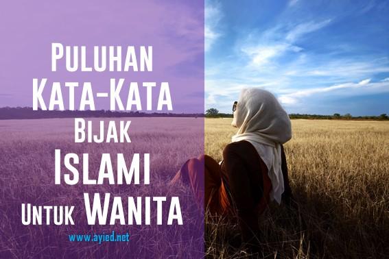 Wanita Muslimah - Puluhan Kata-Kata Bijak Islami Untuk Wanita