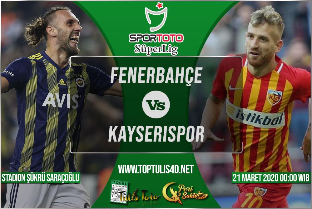 Prediksi Fenerbahçe vs Kayserispor 21 Maret 2020