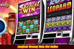 Langkah Menang Main Slot Online