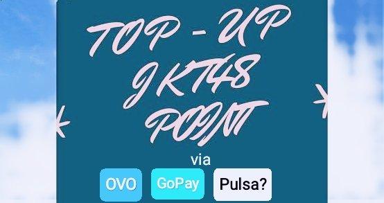 cara top up jkt48 point dari ovo gopay via pulsa