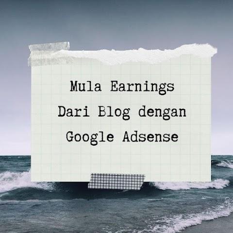 Mula Earnings Dari Blog dengan Google Adsense