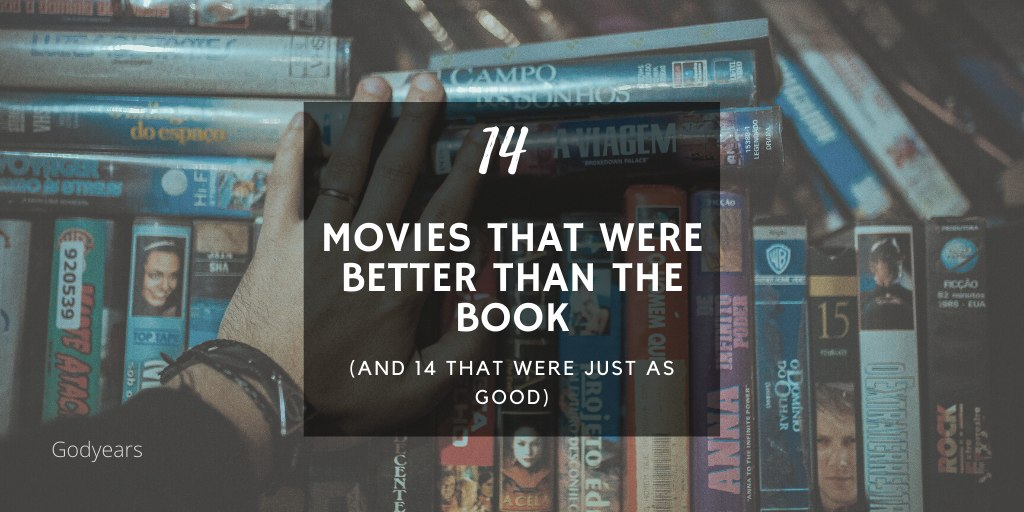 extensive list of movies better than their books