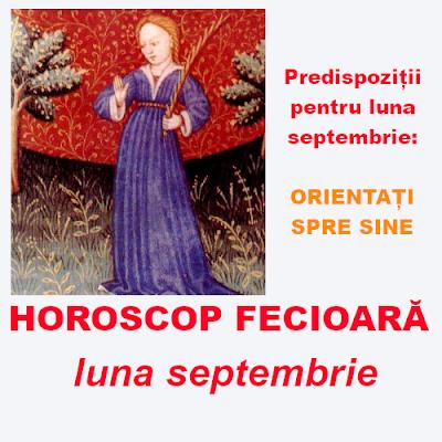 Horoscop FECIOARĂ - septembrie 2018
