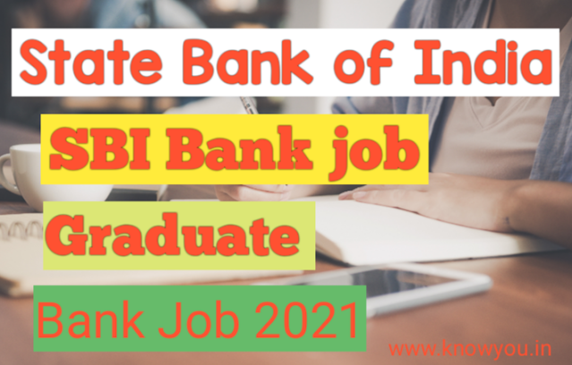 Latest State Bank of India Recruitment 2021, Latest Bank job 2021, Government job 2021.