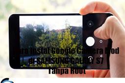 Cara Instal Google Camera Mod di SAMSUNG GALAXY S7 Tanpa Root