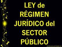 LEY de RÉGIMEN JURÍDICO del SECTOR PÚBLICO...