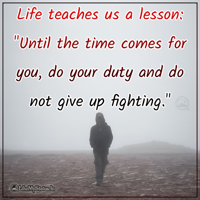 Life teaches us a lesson