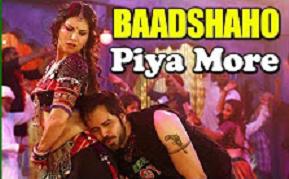 Piya More Song Lyrics Baadshaho Emraan Hashmi Sunny Leone Ankit Tiwari