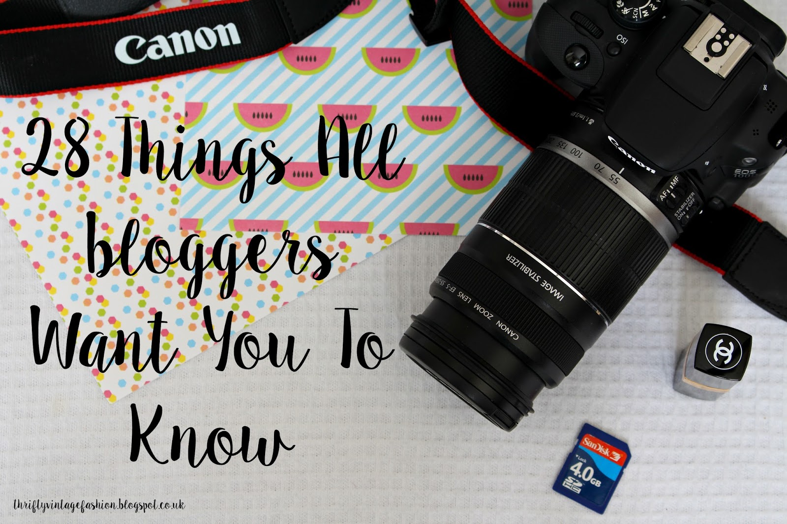 28 Things All bloggers Want You To Know UK Lifestyle advice tips