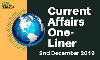 Current Affairs One-Liner: 2nd December 2019