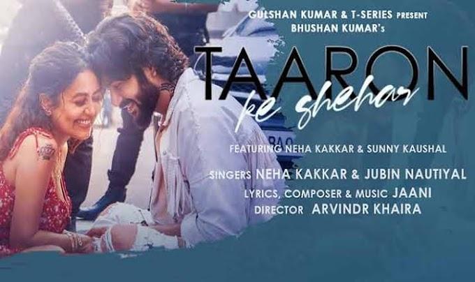 तारों के सहर/Taaron ke shehar Hindi lyrics-Neha Kakkar|Jubin Nautiyal