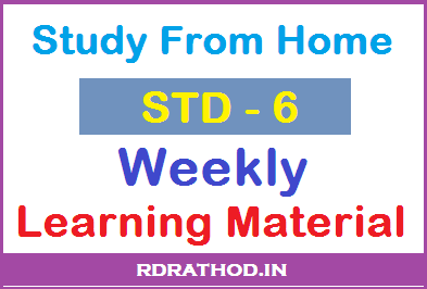 Study From Home, Weekly Learning Material for STD 6
